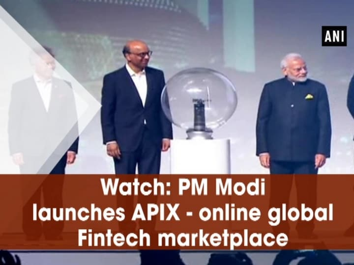 Watch: PM Modi launches APIX - online global Fintech marketplace