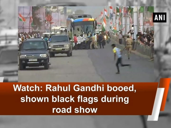 Watch: Rahul Gandhi booed, shown black flags during road show