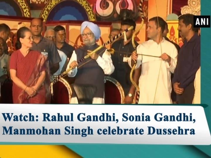 Watch: Rahul Gandhi, Sonia Gandhi, Manmohan Singh celebrate Dussehra