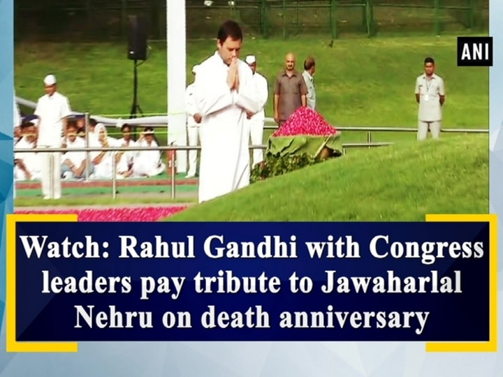 Watch: Rahul Gandhi with Congress leaders pay tribute to Jawaharlal Nehru on death anniversary
