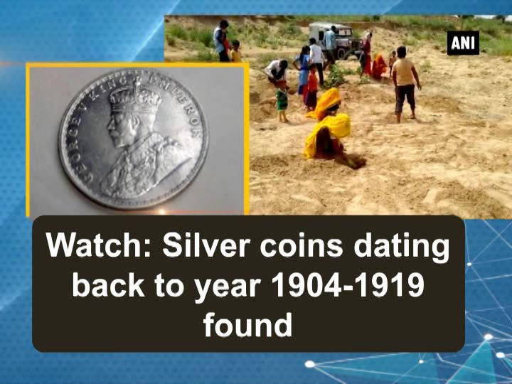 Watch: Silver coins dating back to year 1904-1919 found