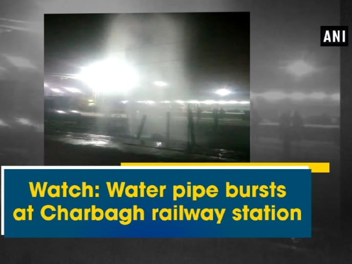 Watch: Water pipe bursts at Charbagh railway station