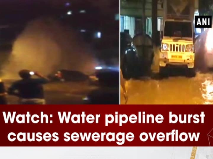 Watch: Water pipeline burst causes sewerage overflow