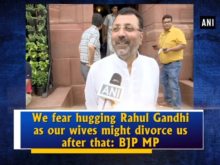 We fear hugging Rahul Gandhi as our wives might divorce us after that: BJP MP
