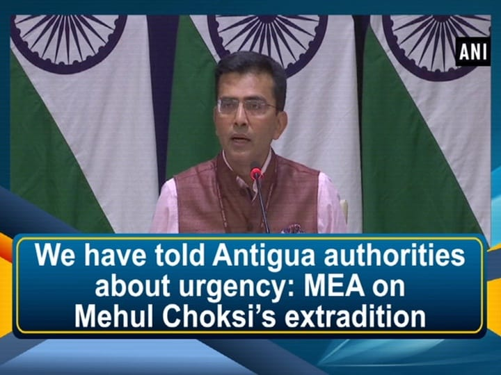 We have told Antigua authorities about urgency: MEA on Mehul Choksi's extradition