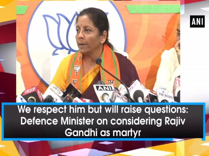 We respect him but will raise questions: Defence Minister on considering Rajiv Gandhi as martyr