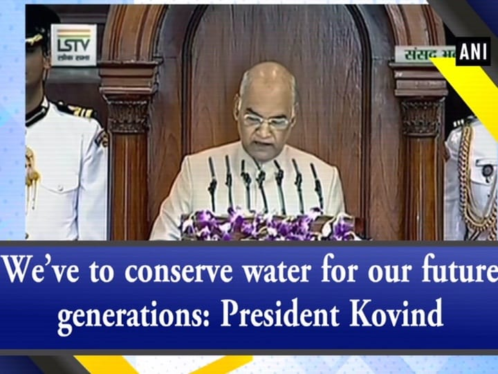 We've to conserve water for our future generations: President Kovind