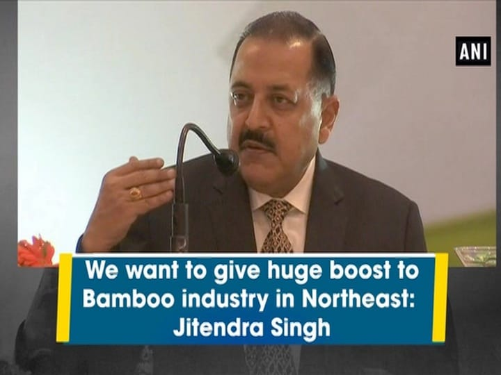 We want to give huge boost to Bamboo industry in Northeast: Jitendra Singh
