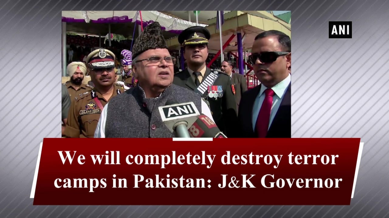 We will completely destroy terror camps in Pakistan: J-K Governor