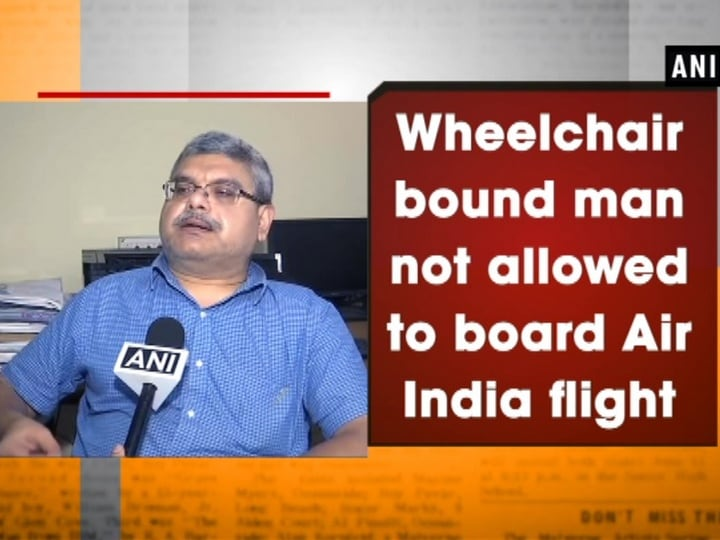 Wheelchair bound man not allowed to board Air India flight