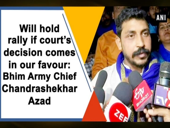 Will hold rally if court's decision comes in our favour: Bhim Army Chief Chandrashekhar Azad