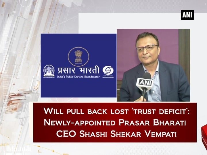 Will pull back lost 'trust deficit': Newly-appointed Prasar Bharati CEO Shashi Shekar Vempati