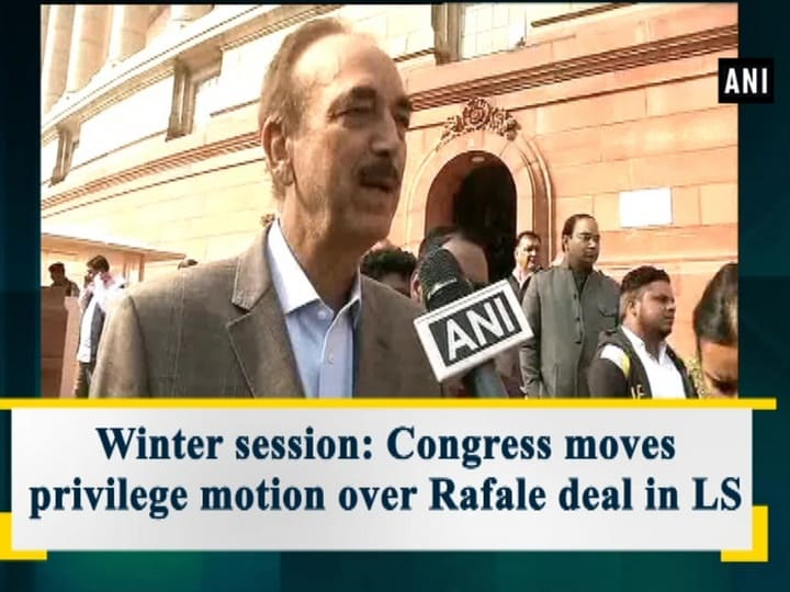 Winter session: Congress moves privilege motion over Rafale deal in LS