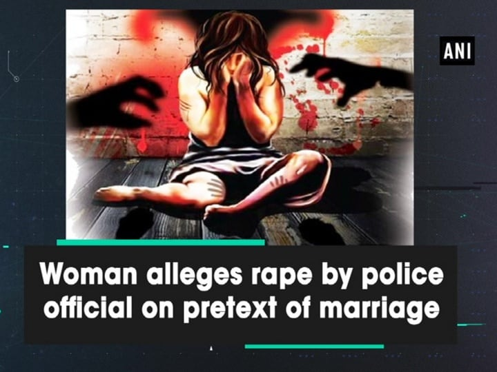 Woman alleges rape by police official on pretext of marriage