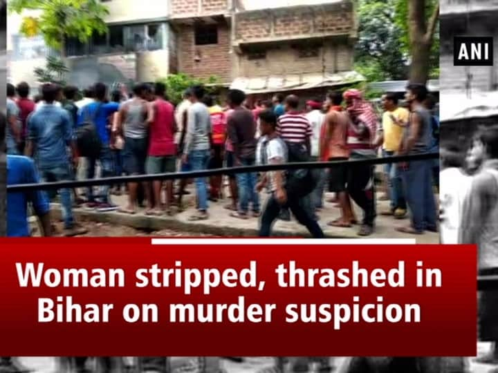 Woman stripped, thrashed in Bihar on murder suspicion