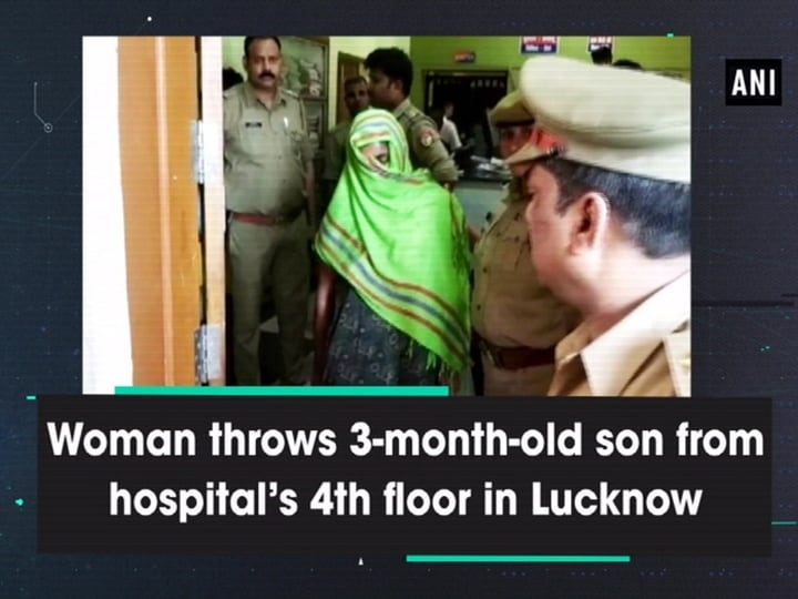 Woman throws 3-month-old son from hospital's 4th floor in Lucknow