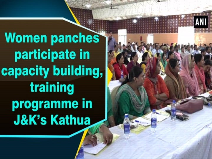 Women panches participate in capacity building, training programme in JandK's Kathua