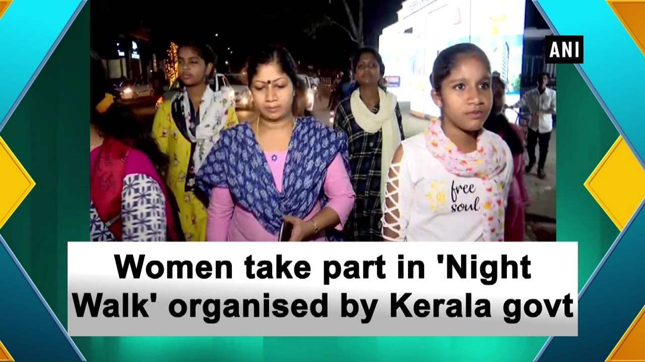 Women take part in 'Night Walk' organised by Kerala govt