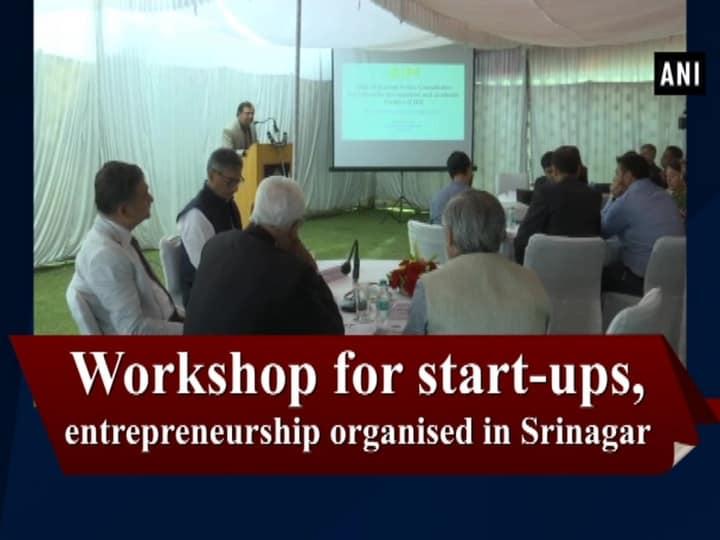 Workshop for start-ups, entrepreneurship organised in Srinagar