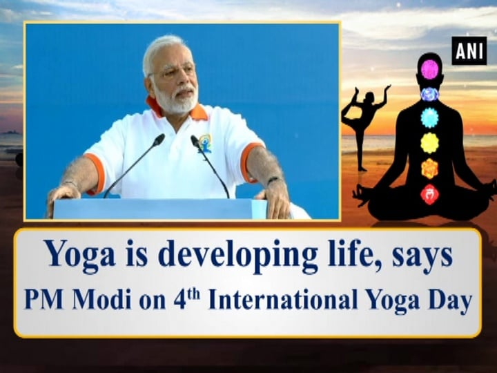 Yoga is developing life, says PM Modi on 4th International Yoga Day