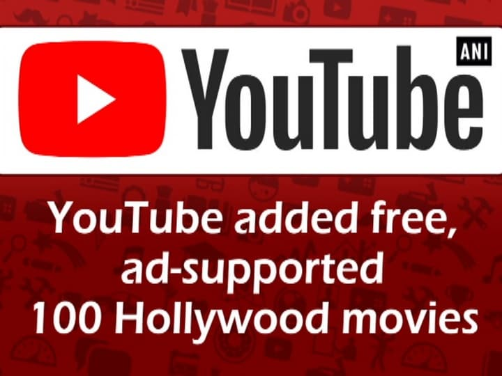 YouTube added free, ad-supported 100 Hollywood movies