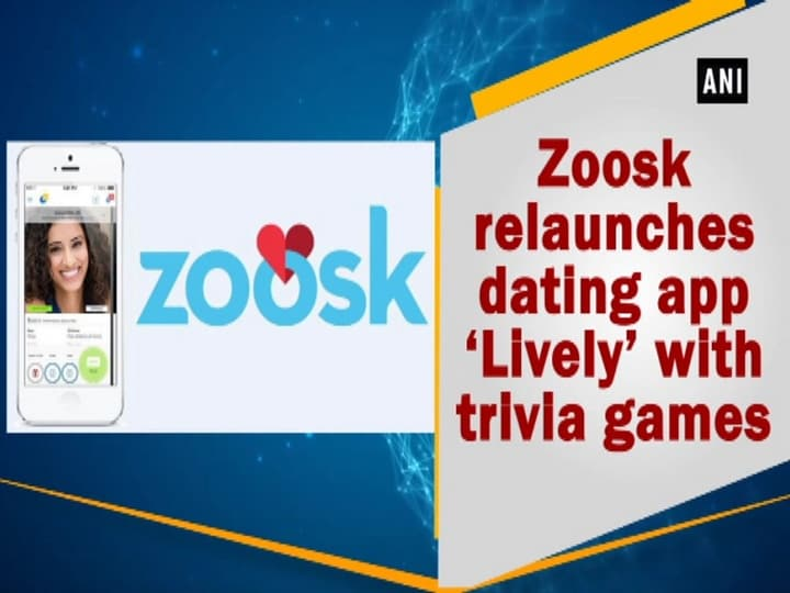 Zoosk relaunches dating app 'Lively' with trivia games