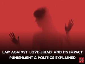 Law against 'love-jihad' and its impact: Punishment & politics explained