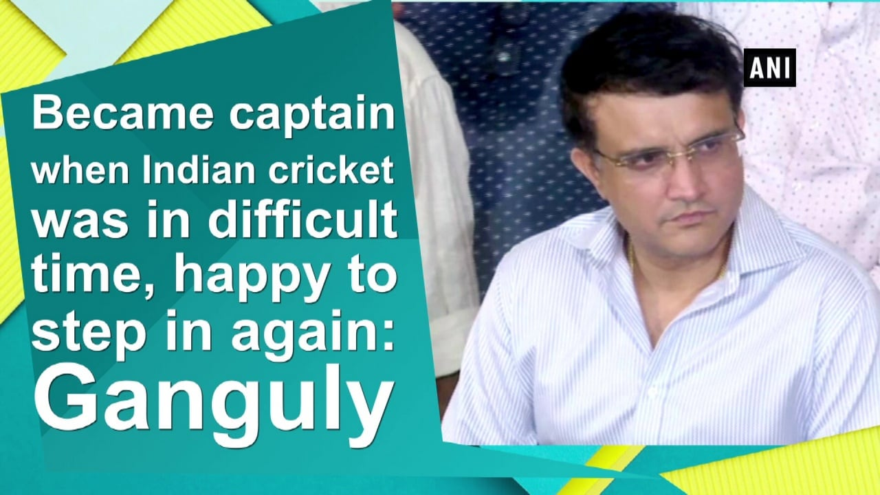 Became captain when Indian cricket was in difficult time, happy to step in again: Ganguly