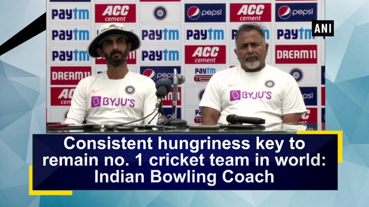 Consistent hungriness key to remain no. 1 cricket team in world: Indian Bowling Coach