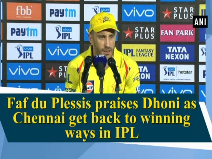 Faf du Plessis praises Dhoni as Chennai get back to winning ways in IPL