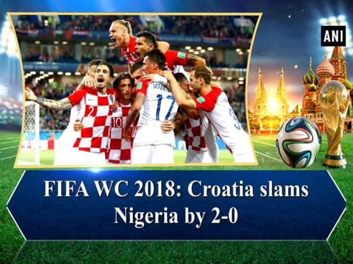 FIFA WC 2018: Croatia slams Nigeria by 2-0