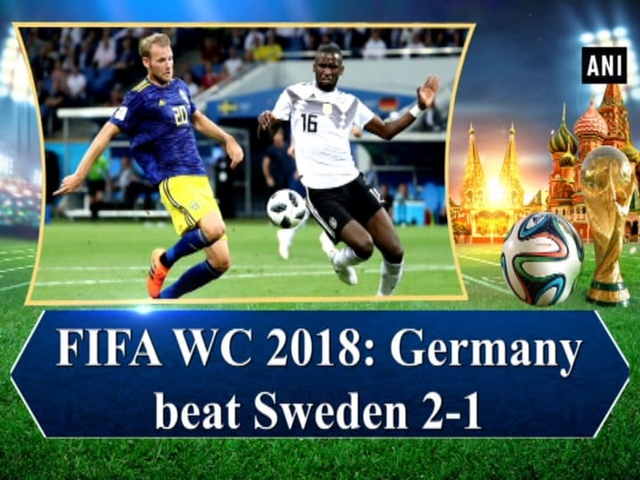 FIFA WC 2018: Germany beat Sweden 2-1