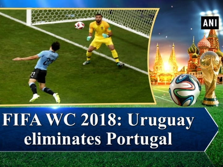 FIFA WC 2018: Uruguay eliminates Portugal