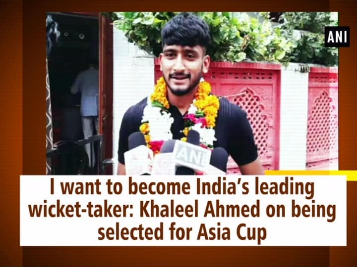 I want to become India's leading wicket-taker: Khaleel Ahmed on being selected for Asia Cup