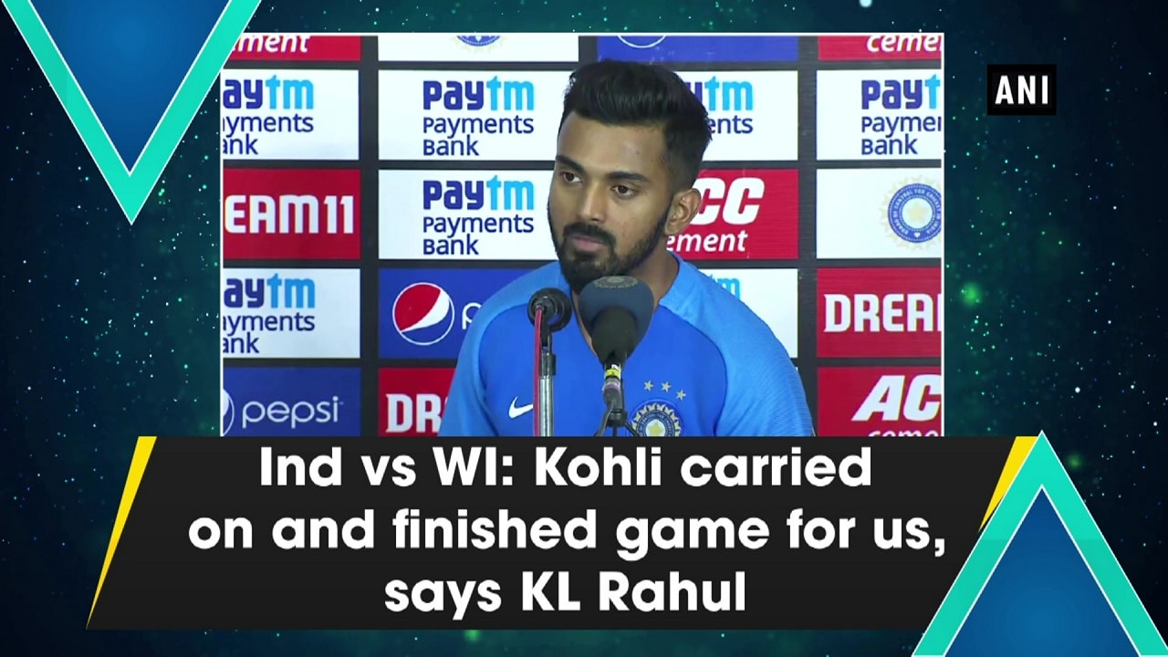 Ind vs WI: Kohli carried on and finished game for us, says KL Rahul