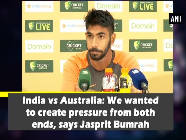 India vs Australia: We wanted to create pressure from both ends, says Jasprit Bumrah
