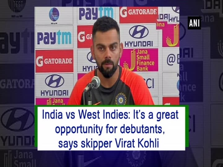 India vs West Indies: It's a great opportunity for debutants, says skipper Virat Kohli