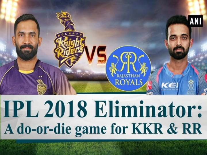 IPL 2018 Eliminator: A do-or-die game for KKR and RR