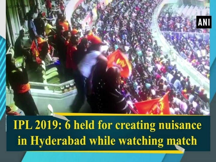 IPL 2019: 6 held for creating nuisance in Hyderabad while watching match
