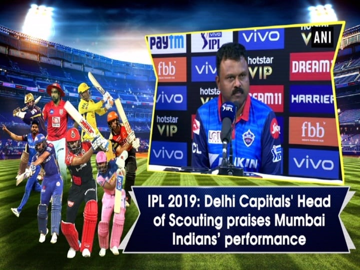 IPL 2019: Delhi Capitals' Head of Scouting praises Mumbai Indians' performance