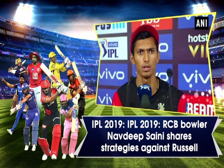 IPL 2019: RCB bowler Navdeep Saini shares strategies against Russell