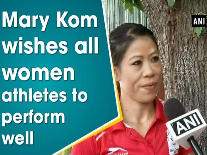 Mary Kom wishes all women athletes to perform well