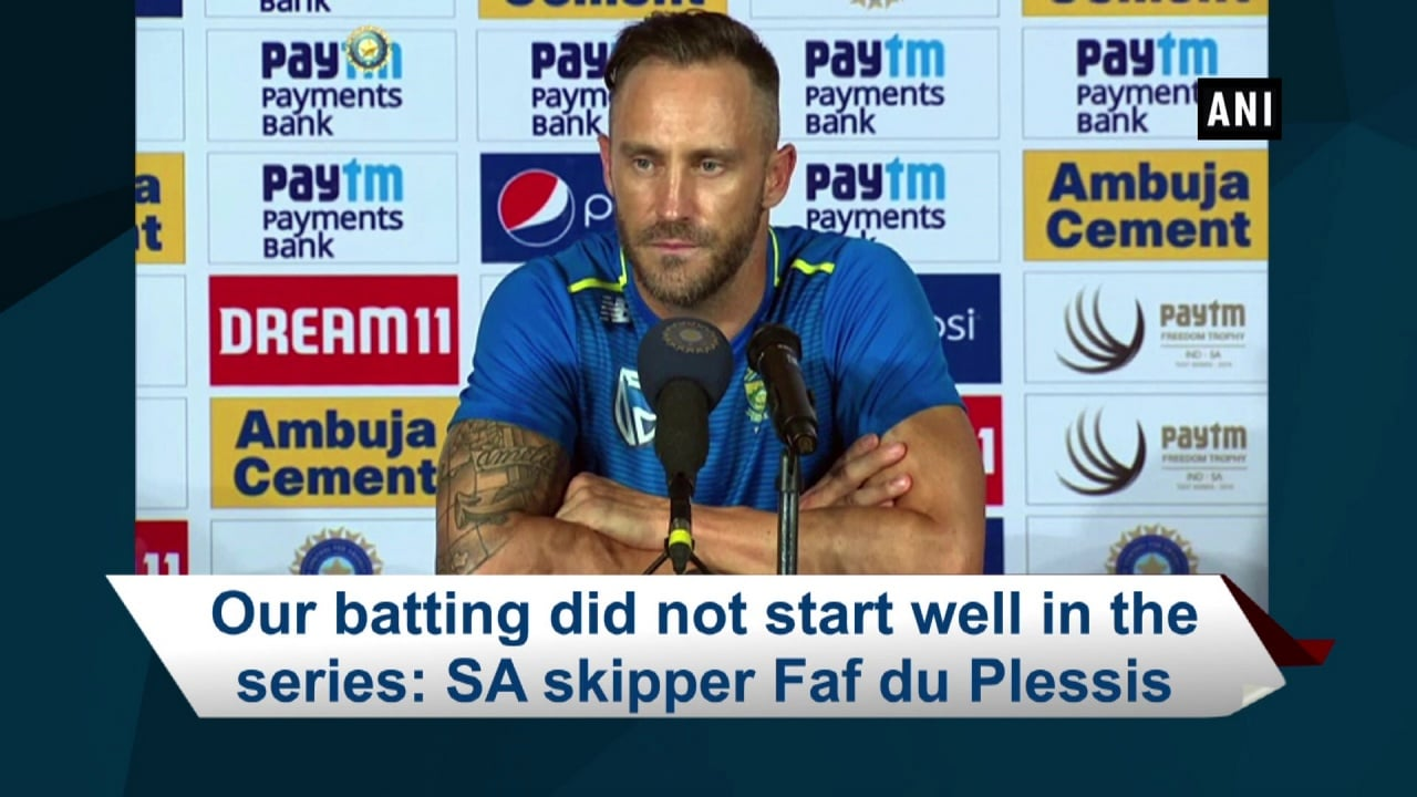 Our batting did not start well in the series: SA skipper Faf du Plessis