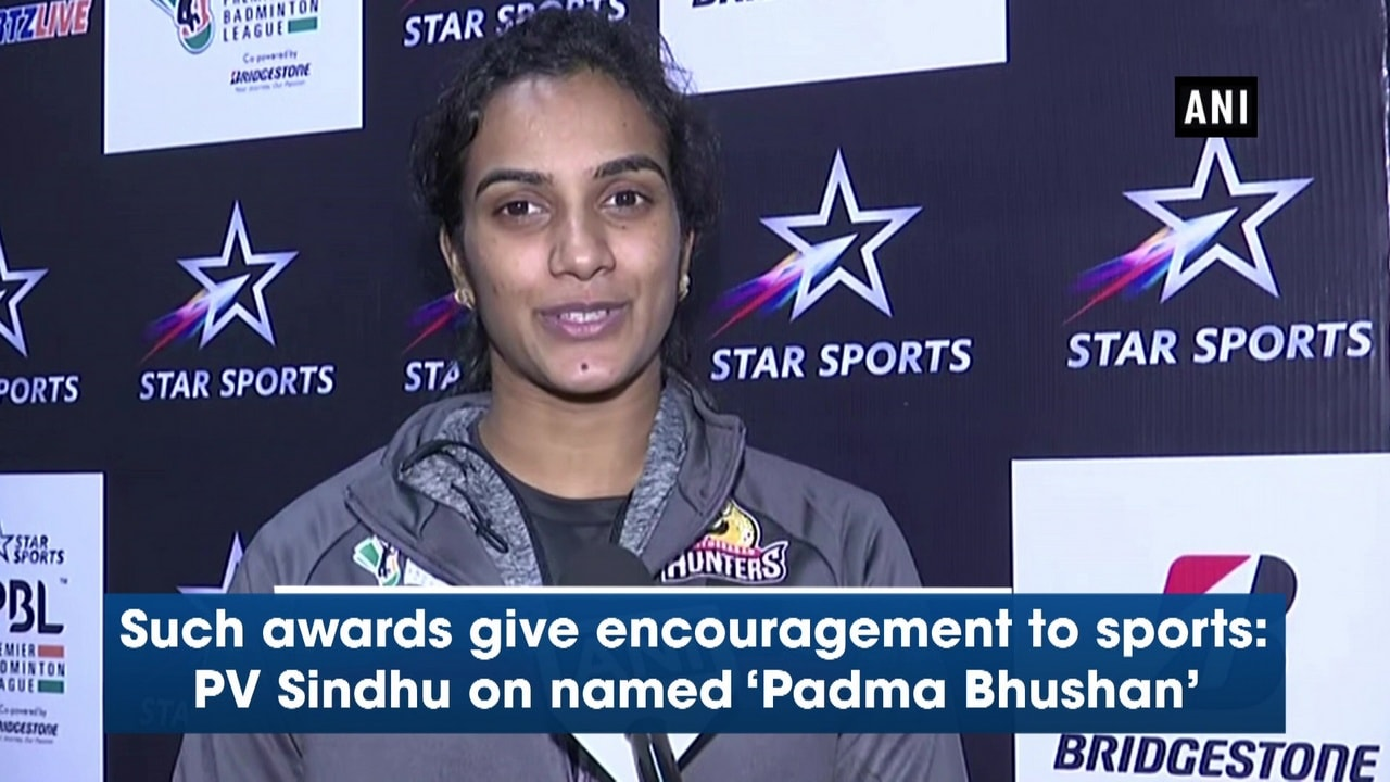 Such awards give encouragement to sports: PV Sindhu on named 'Padma Bhushan'