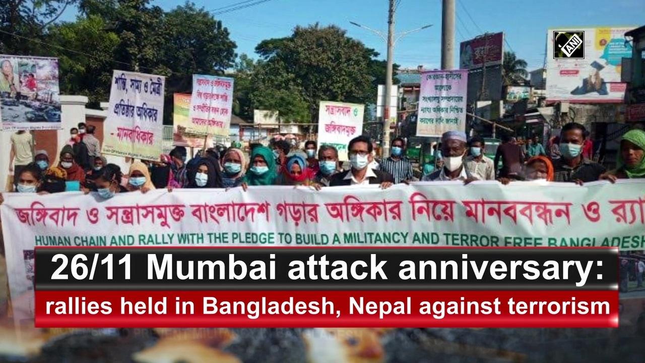 26/11 Mumbai attack anniversary: rallies held in Bangladesh, Nepal against terrorism