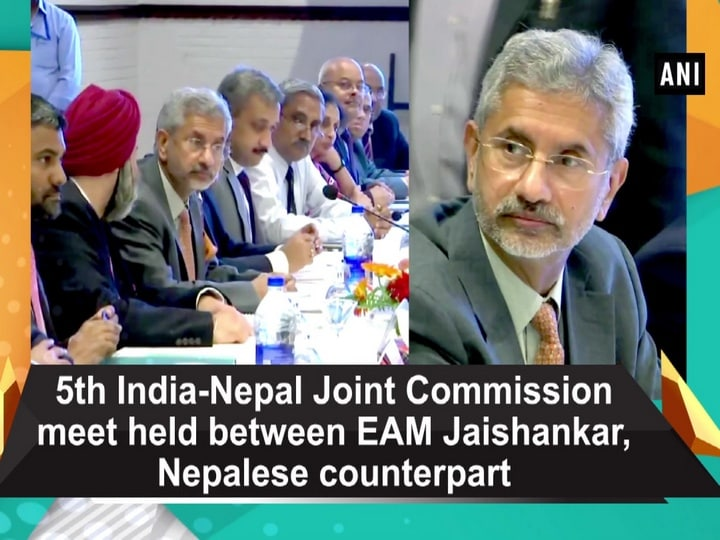 5th India-Nepal Joint Commission meet held between EAM Jaishankar, Nepalese counterpart