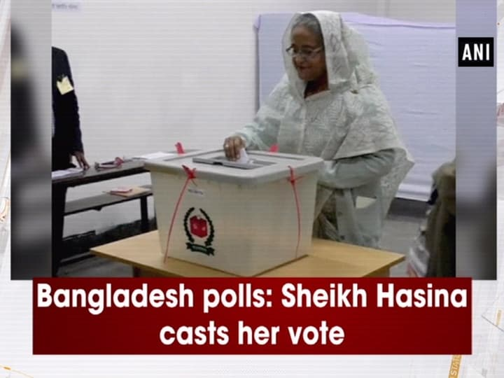 Bangladesh polls: Sheikh Hasina casts her vote