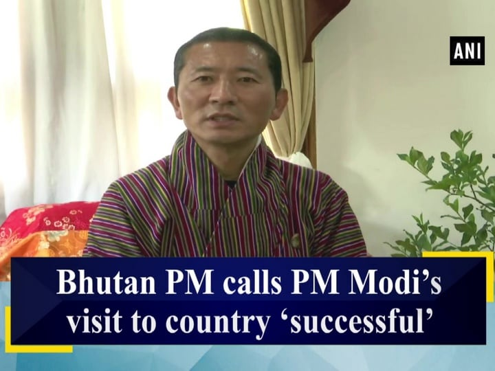 Bhutan PM calls PM Modi's visit to country 'successful'