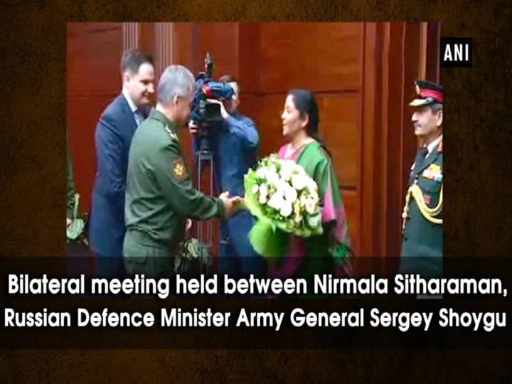 Bilateral meeting held between Nirmala Sitharaman, Russian Defence Minister Army General Sergey Shoygu