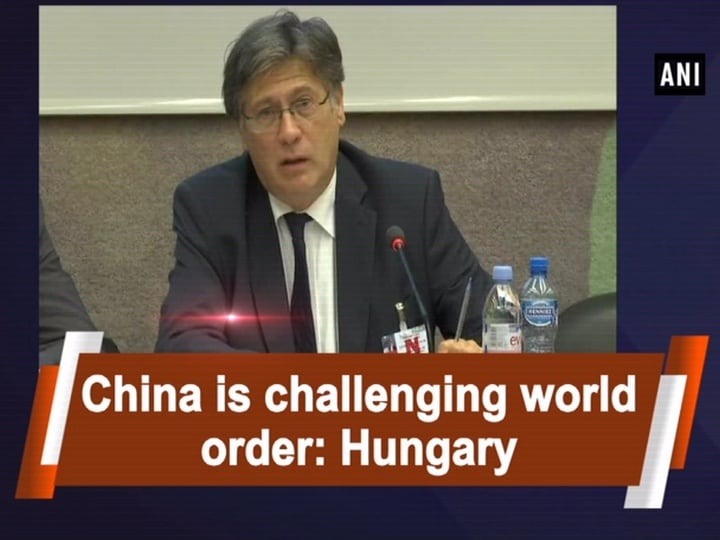 China is challenging world order: Hungary